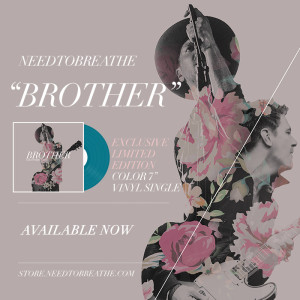 NeedToBreathe Brother
